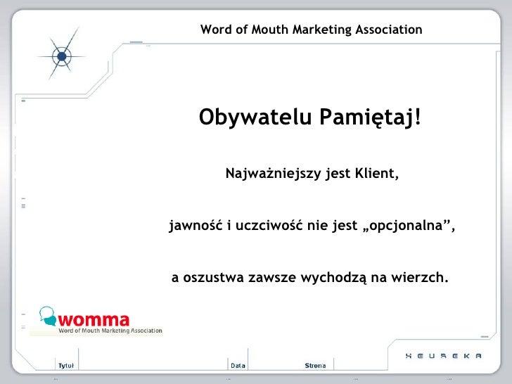 """Word of Mouth Marketing Association Obywatelu Pamiętaj! Najważniejszy jest Klient, jawność i uczciwość nie jest """"opcjonaln..."""