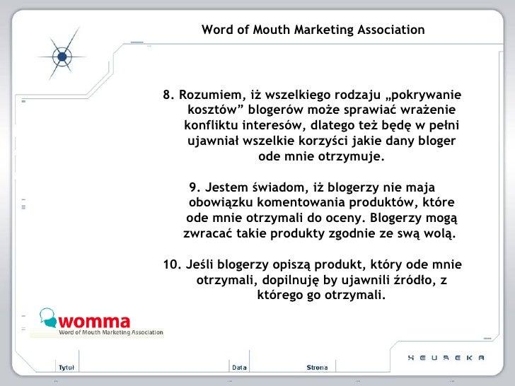 """Word of Mouth Marketing Association 8. Rozumiem, iż wszelkiego rodzaju """"pokrywanie kosztów"""" blogerów może sprawiać wrażeni..."""