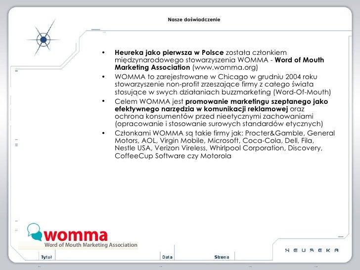 <ul><li>Heureka jako pierwsza w Polsce  została członkiem międzynarodowego stowarzyszenia WOMMA -  Word of Mouth Marketing...