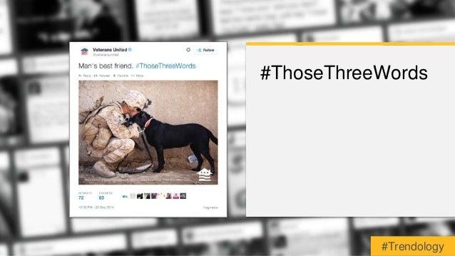 #ThoseThreeWords  #Trendology