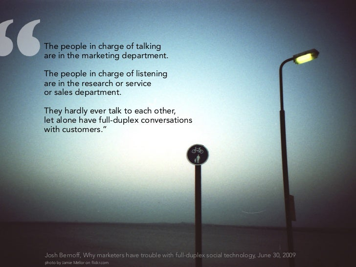 """""""   The people in charge of talking     are in the marketing department.      The people in charge of listening     are in..."""