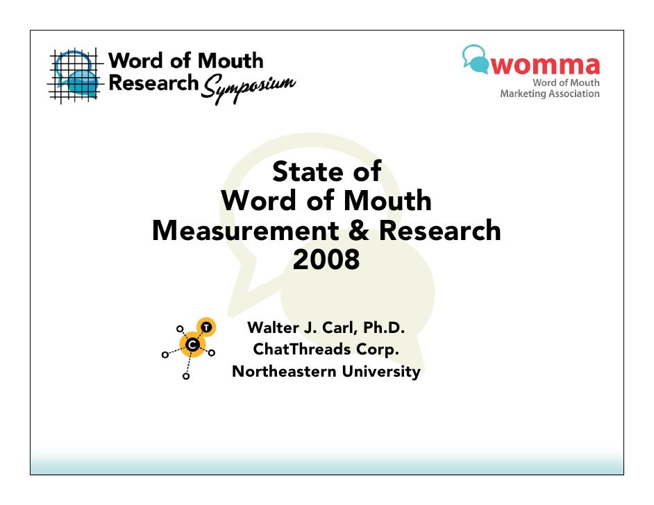 State of     Word of Mouth Measurement & R M              Research                       h         2008        Walter J. C...