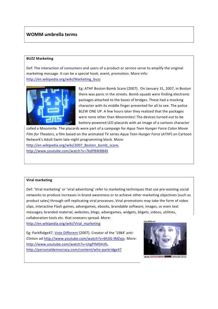WOMMumbrellaterms    BUZZMarketing  Def:Theinteractionofconsumersandusersofaproductorserviceserv...