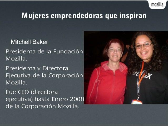 Mujeres emprendedoras que inspiran • Mitchell Baker Presidenta de la Fundación Mozilla. Presidenta y Directora Ejecutiva d...