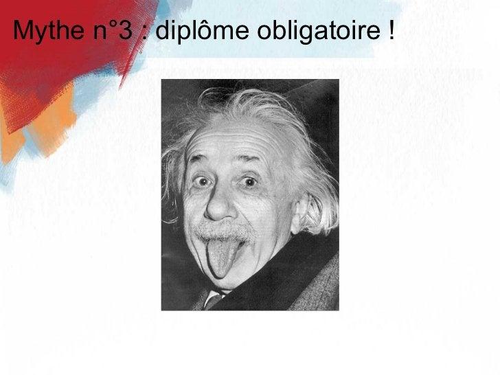 Mythe n°3 : diplôme obligatoire !