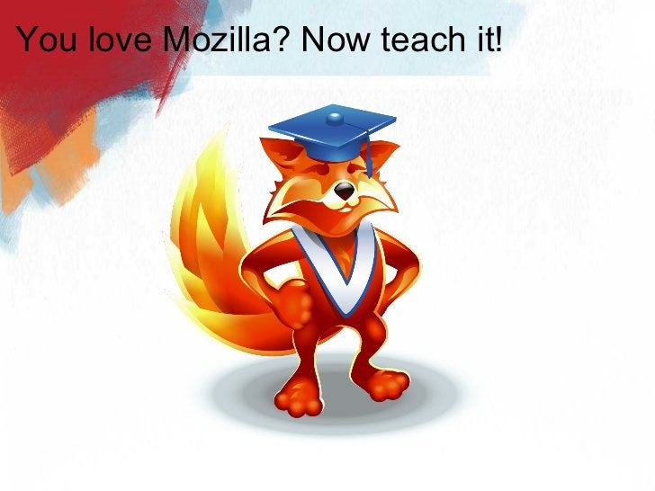 You love Mozilla? Now teach it!