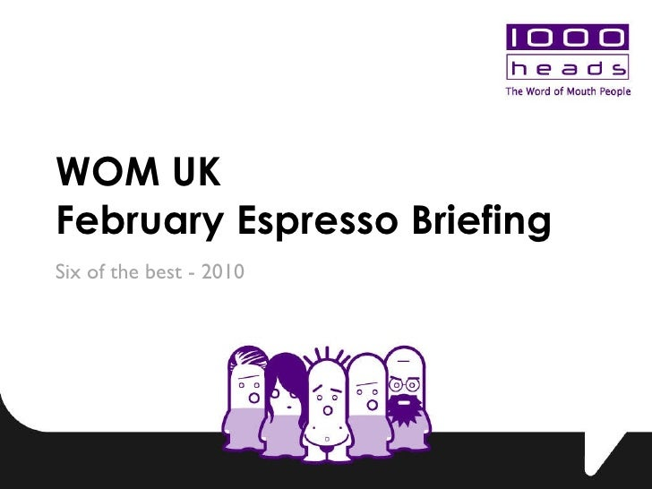 WOM UK  February Espresso Briefing Six of the best - 2010