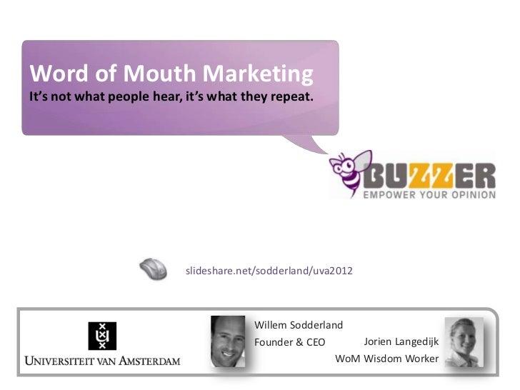 Buzzer © 2009 - confidentialWord of Mouth Marketing                                               www.buzzer.bizIt's not w...