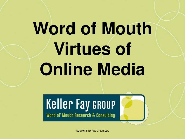 Word of Mouth<br />Virtues of<br />Online Media<br />