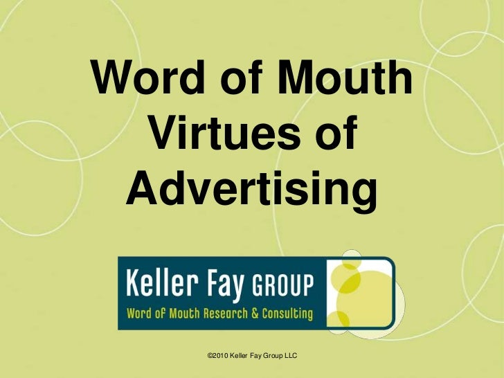 Word of Mouth<br />Virtues of<br />Advertising<br />