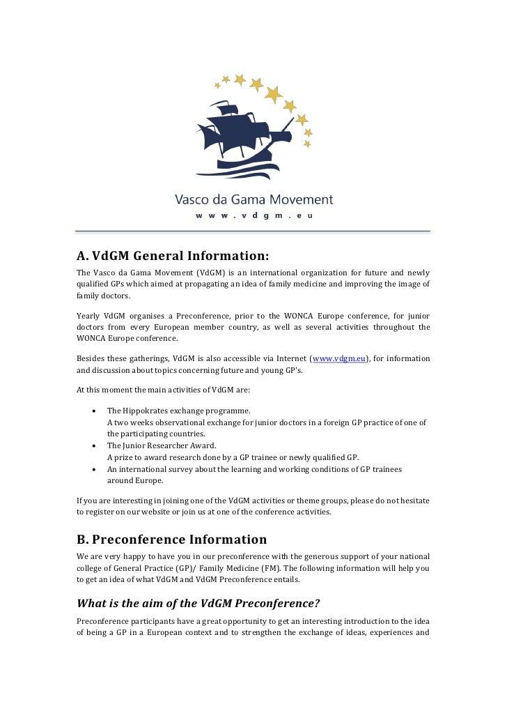 A. VdGM General Information:The Vasco da Gama Movement (VdGM) is an international organization for future and newlyqualifi...