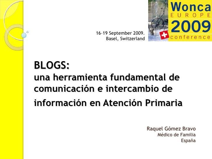 16–19 September 2009.                  Basel, Switzerland     BLOGS: una herramienta fundamental de comunicación e interca...