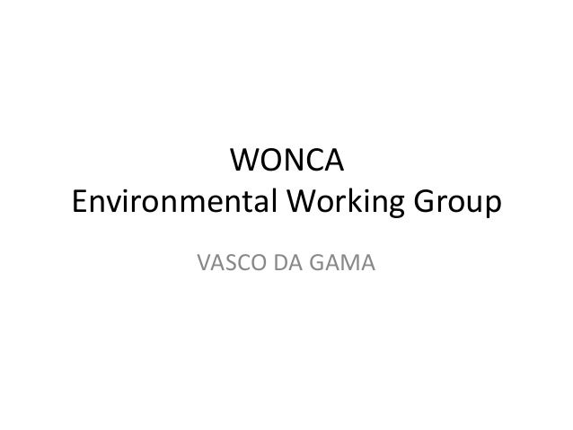 WONCA Environmental Working Group VASCO DA GAMA