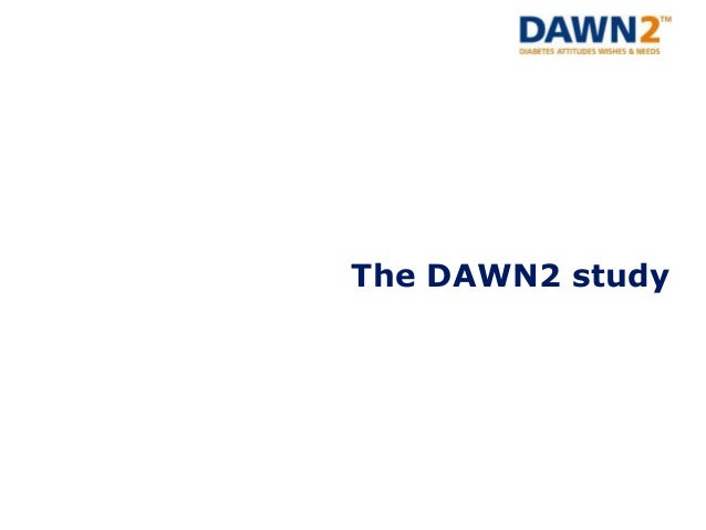 The Diabetes Attitudes, Wishes, and Needs (DAWN) Study