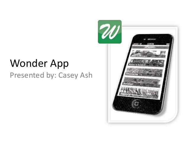 Wonder AppPresented by: Casey Ash
