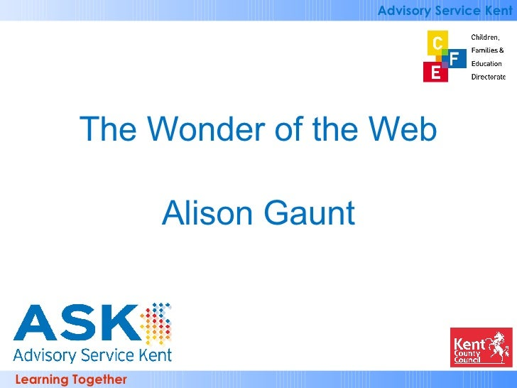 The Wonder of the Web Alison Gaunt