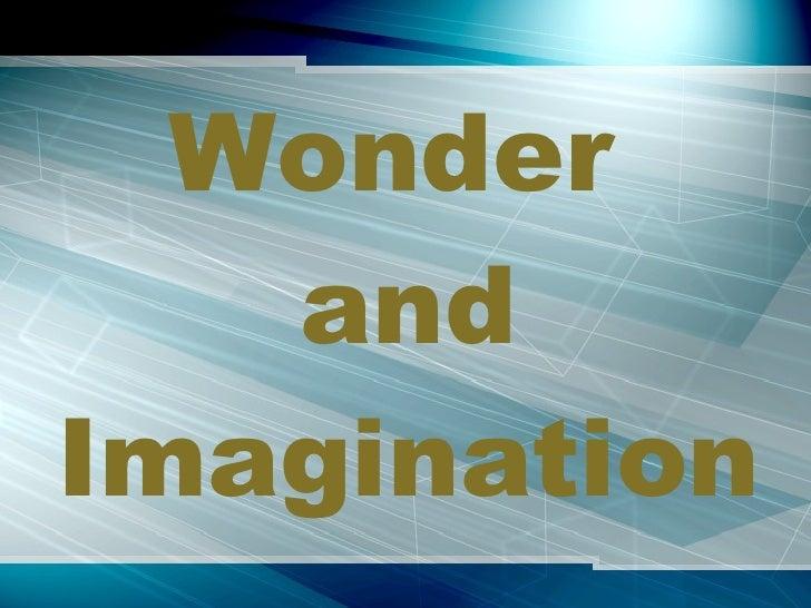 Wonder  and Imagination