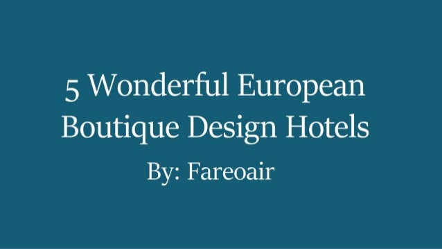 5 Wonderful European Boutique Design Hotels