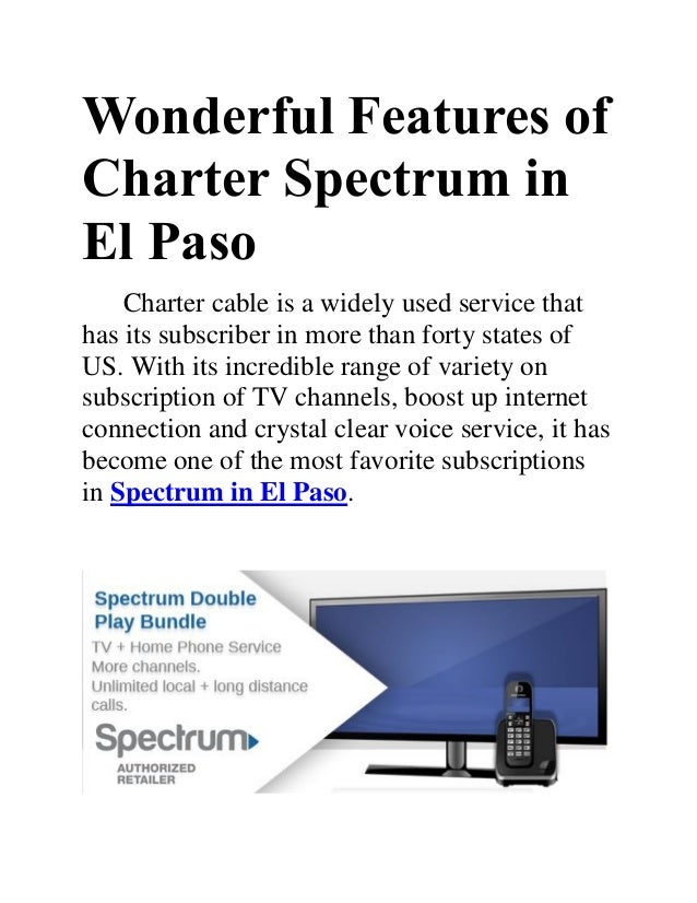 Charter Phone Service >> Wonderful Features Of Charter Spectrum In El Paso