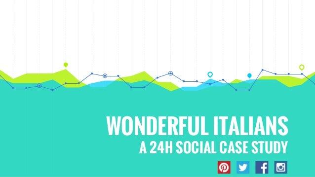 WONDERFUL ITALIANS A 24H SOCIAL CASE STUDY