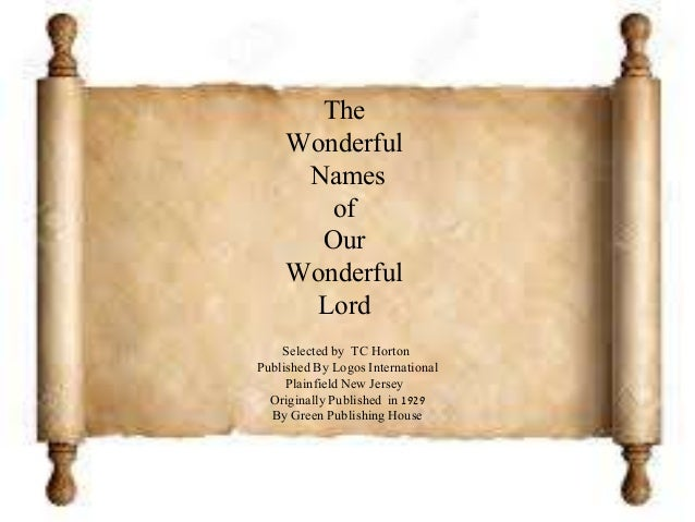 The Wonderful Names of Our Wonderful Lord Selected by TC Horton Published By Logos International Plainfield New Jersey Ori...