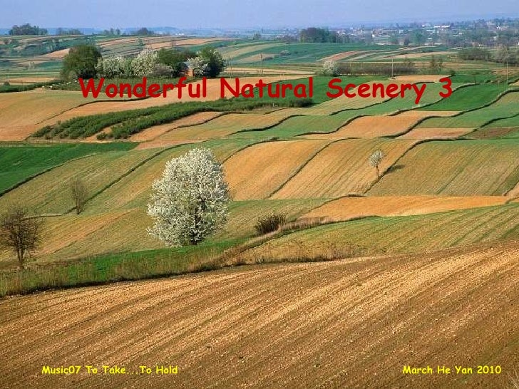 Wonderful Natural Scenery 3 Music07 To Take...To Hold March He Yan 2010