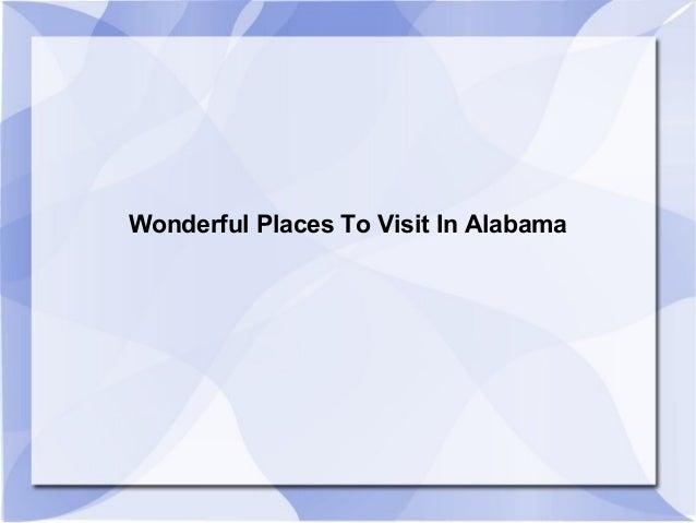 Wonderful Places To Visit In Alabama