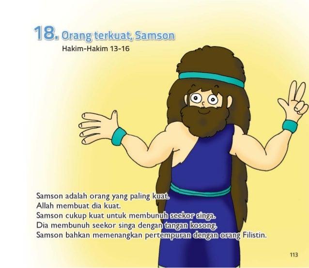 Orang Filistin mencoba membunuh Samson.   Mereka memperlakukan orang Israel dengan buruk.  Tetapi Samsom lebih kuat dari m...