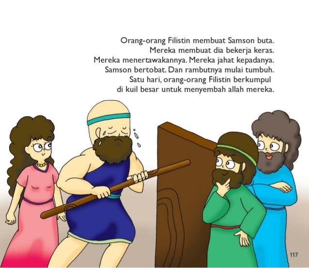 """118  Di pesta besar itu,  orang-orang Filistin memanggil Samson keluar.  Mereka mengolok-olok dia.  """"Samson,  potonglah  t..."""