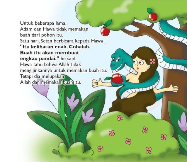 """Untuk beberapa lama,  I Adam dan Hawa tidak memakan l buah dari pohon itu.   Satu hari,  Setan berbicara kepada Hawa .  """"I..."""