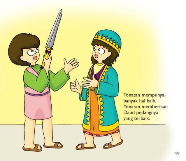 Yonatan juga memberikan baju perang dan panahnya kepada Daud.   140