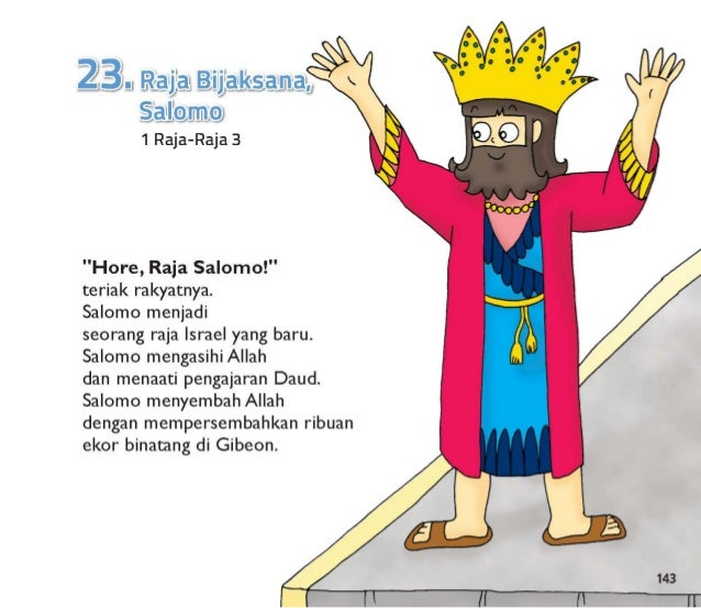 "Allah mengetahui Salomo mengasihiNya.  Allah berbicara kepadanya dalam mimpi.  ""Mintalah apa saja yang  engkau inginkan,  ..."
