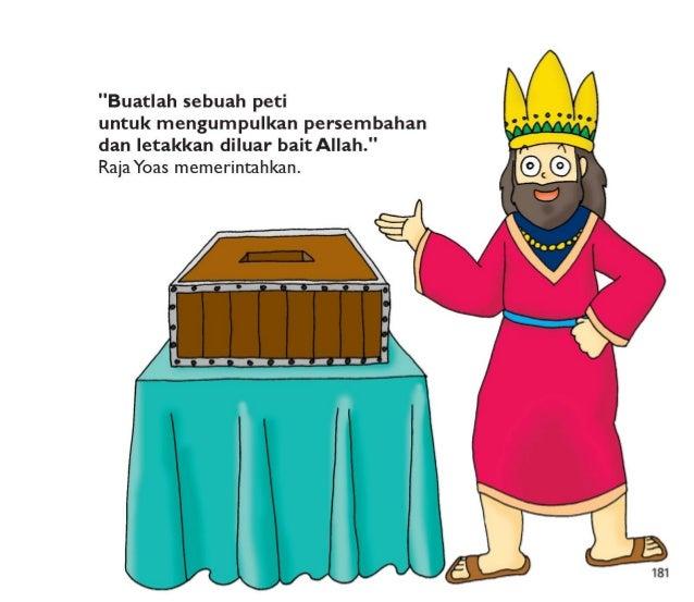 182  Orang-orang senang untuk menolong memperbaiki baitAllah.  Mereka membawa persembahan.   Ketika peti itu penuh,  pelay...