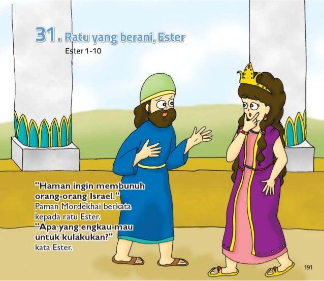 """192                             """"Mintalah kepada raja  untuk menolong kita,  Ester, """"  kata Mordekhai.   Tetapi Ester tida..."""