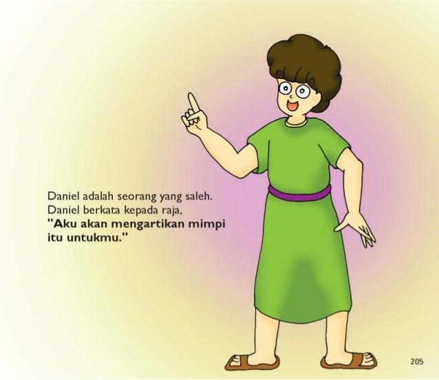 "Daniel berdoa kepada Allah.  ""Apa arti mimpi itu?  Tolong berikan aku hikmat, Allah. "" Allah mengatakan kepada Daniel apa ..."