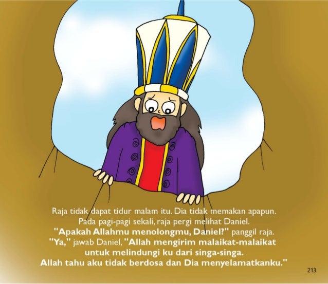 Raja Darius sangat senang.  Dia memerintahkan untuk  mengambil Daniel dari gua singa.   Tidak ada luka ditemukan pada Dani...
