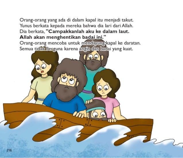 """yang' mengamuk.  Dengan segela',  itu  'a Allah mengiriman ikan mlg go """" elan  Yunus."""
