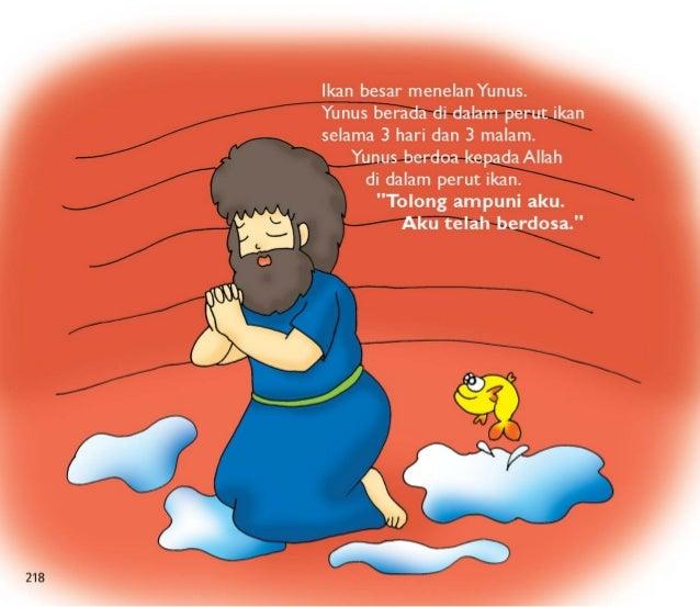 """Ikan besar itu memuntahkan Yunus ke daratan.  Allah berkata kepadaYunus lagi,  """"Pergi dan katakan kepada orang-orang Niniw..."""