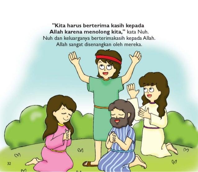"""Kita harus berterima kasih kepada Allah karena menolong kita, "" kata Nuh.  Nuh dan keluarganya berterimakasih kepada Alla..."