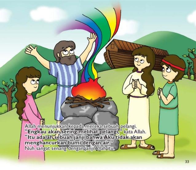 "w  j* Ilah menunjukkan kepada mereka &diah pelangi.   ""Egau aka'n seringpelangi, "" kata Allah.   j ""Ituaqlalili/ sébuah ja..."