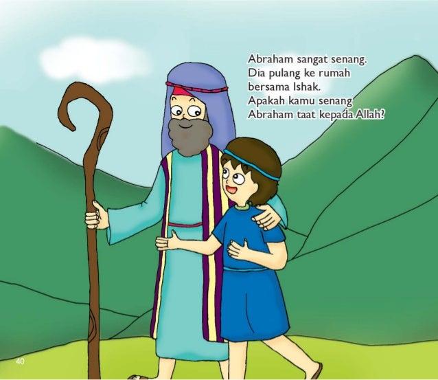 Abraham sangat senang.  Dia pulang ke rumah bersama Ishak.   Apakah kamu senang Abraham taat kepañla-uêlllah? ?