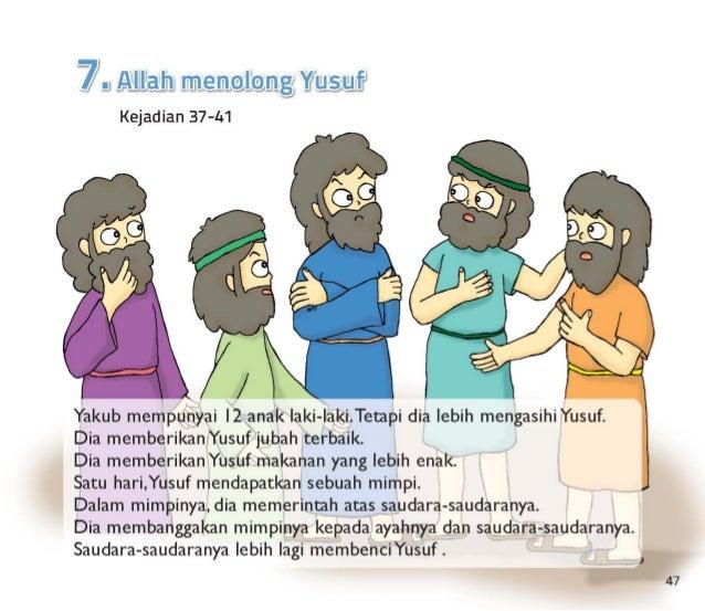 I ih  Y @Lif  Kejadian 37-41  Yakub mempunyai |2 anak laki-laki. Tetapi dia lebih mengasihiYusuf.  Dia memberikan Yusuf ju...