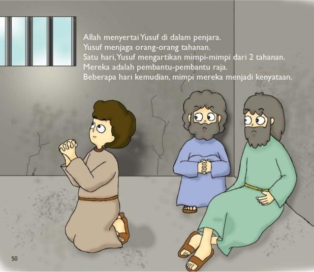 :n:      Allah menyertaiYusuf di dalam penjara.  Yusuf menjaga orang-orang tahanan.   Satu hari, Yusuf mengartikan mimpi-m...