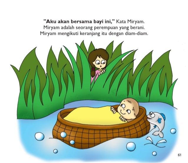 """""""Aku akan bersama bayi ini, """" Kata Miryam.  Miryam adalah seorang perempuan yang berani.  Miryam mengikuti keranjang itu d..."""