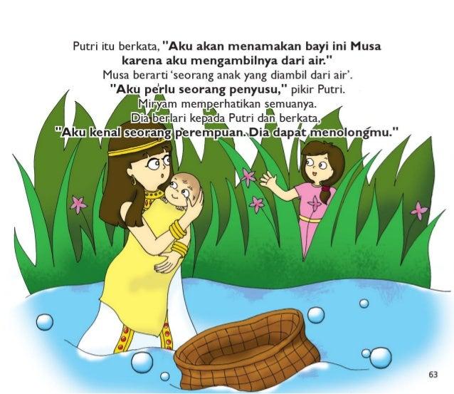 """Putri itu berkata,  """"Aku akan menamakan bayi ini Musa karena aku mengambilnya dari air. """" Musa berarti 'seorang anak yang ..."""