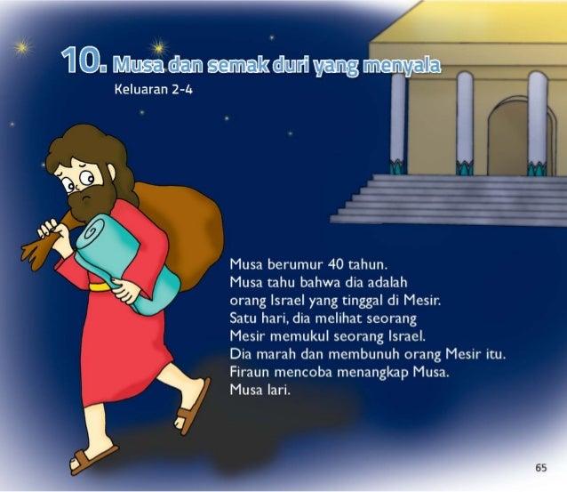 Keluaran 2-4  1 O.  Hdlll Iumkfdud yang T  Musa berumur 40 tahun.   Musa tahu bahwa dia adalah  orang Israel yang tinggal ...