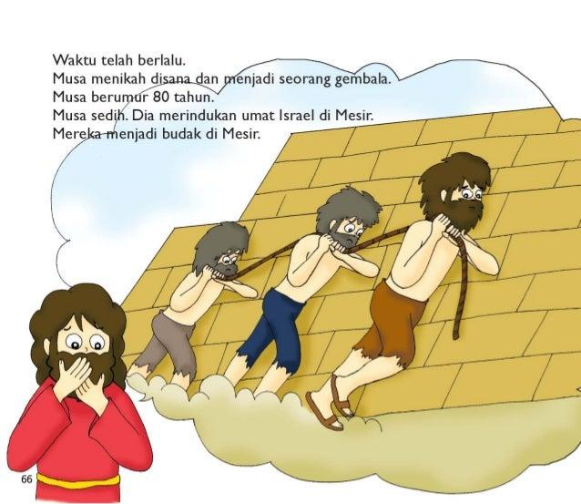"Musa menjaga dombanya.   Musa sedih karena keadaan orang Israel di Mesir.  Musa berkata kepada dirinya sendri,  ""Umatku me..."