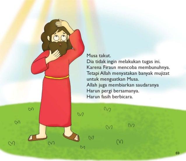 Musa dengan berani pergi ke Mesir.  Musa pergi membawa umat Allah keluar dari Mesir.   Musa melakukan seperti yang Allah p...
