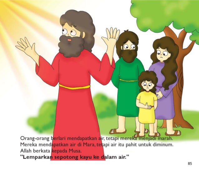 """""""Ya,  Allah, """" Musa melakukan apa yang Allah katakan.   '  Coba tebak apalAir menjadi manis.  Orang-orang menjadi heran de..."""