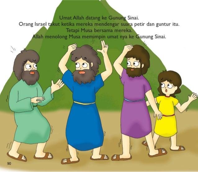 Allah berkata kepada Musa untuk naik ke gunung itu.   Musa ingin mendengar apa yang Allah katakan.  Musa meminta saudarany...